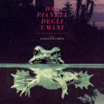 DAL PIANETA DEGLI UMANI @ LOCARNO, PLAYDOC, ANNECY CINEMA ITALIEN, VIENNALE